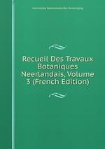 Recueil Des Travaux Botaniques Neerlandais, Volume 3 (French Edition)