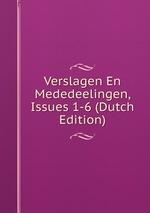 Verslagen En Mededeelingen, Issues 1-6 (Dutch Edition)