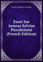 Essai Sur Aeneas Sylvius Piccolomini (French Edition)