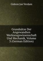 Grundstze Der Angewandten Werkzeugswissenschaft Und Mechanik, Volume 3 (German Edition)