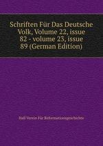 Schriften Fr Das Deutsche Volk, Volume 22,issue 82-volume 23,issue 89 (German Edition)