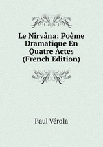 Le Nirvna: Pome Dramatique En Quatre Actes (French Edition)