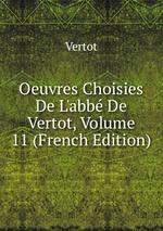 Oeuvres Choisies De L`abb De Vertot, Volume 11 (French Edition)