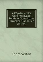 A Kpviseleti s nkormnyzati Rendszer Vonatkozva Haznkra (Hungarian Edition)