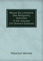 Revue De L`histoire Des Religions, Volumes 9-10;volume 197 (French Edition)