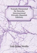 Tratado Elemental De Derecho Internacional Privado (Spanish Edition)