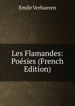 Les Flamandes: Posies (French Edition)