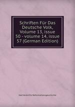 Schriften Fr Das Deutsche Volk, Volume 13,issue 50-volume 14,issue 57 (German Edition)