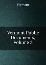 Vermont Public Documents, Volume 3