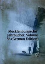 Mecklenburgische Jahrbcher, Volume 56 (German Edition)