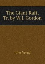 The Giant Raft, Tr. by W.J. Gordon