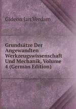 Grundstze Der Angewandten Werkzeugswissenschaft Und Mechanik, Volume 4 (German Edition)