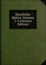 Mansfelder Bltter, Volumes 1-4 (German Edition)