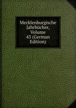 Mecklenburgische Jahrbcher, Volume 43 (German Edition)