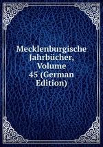 Mecklenburgische Jahrbcher, Volume 45 (German Edition)