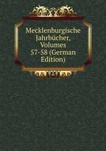 Mecklenburgische Jahrbcher, Volumes 57-58 (German Edition)