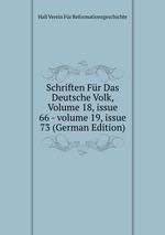 Schriften Fr Das Deutsche Volk, Volume 18,issue 66-volume 19,issue 73 (German Edition)