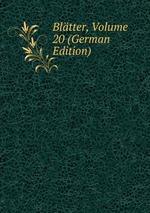 Bltter, Volume 20 (German Edition)