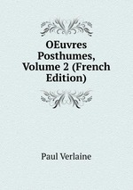 OEuvres Posthumes, Volume 2 (French Edition)