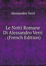 Le Notti Romane Di Alessandro Verri . (French Edition)
