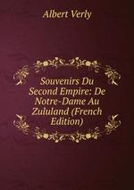 Souvenirs Du Second Empire: De Notre-Dame Au Zululand (French Edition)