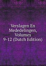 Verslagen En Mededelingen, Volumes 9-12 (Dutch Edition)