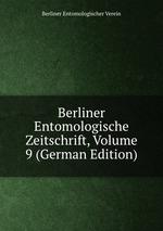 Berliner Entomologische Zeitschrift, Volume 9 (German Edition)