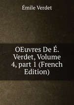 OEuvres De . Verdet, Volume 4, part 1 (French Edition)