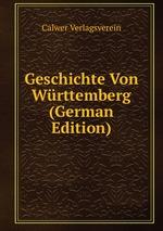 Geschichte Von Wrttemberg (German Edition)