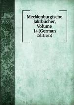 Mecklenburgische Jahrbcher, Volume 14 (German Edition)