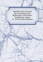 Schriften Des Vereins Fr Geschichte Des Bodensees Und Seiner Umgebung, Issues 31-34 (German Edition)