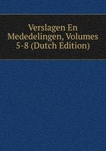 Verslagen En Mededelingen, Volumes 5-8 (Dutch Edition)