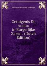 Getuigenis De Auditu in Burgerlijke Zaken . (Dutch Edition)
