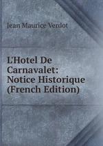 L`Hotel De Carnavalet: Notice Historique (French Edition)