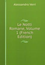 Le Notti Romane, Volume 1 (French Edition)