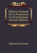 Thorie Gnrale De La Possession En Droit Romain (French Edition)
