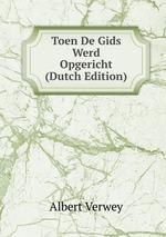 Toen De Gids Werd Opgericht (Dutch Edition)