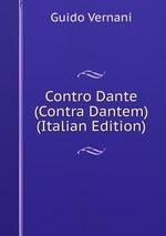 Contro Dante (Contra Dantem) (Italian Edition)