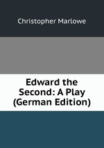 Edward the Second: A Play (German Edition)