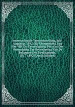 Internationale Tentoonstelling, Juli-Augustus 1892: Bij Gelegenheid Van Het Vijf-En-Zeventigjarig Bestaan Der Vereeniging Ter Bevordering Van De Belangen Des Boekhandels, 1817-1892 (Dutch Edition)