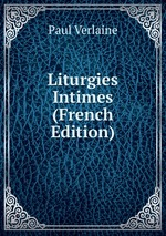 Liturgies Intimes (French Edition)