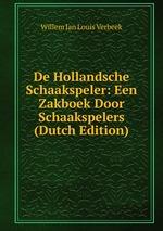De Hollandsche Schaakspeler: Een Zakboek Door Schaakspelers (Dutch Edition)