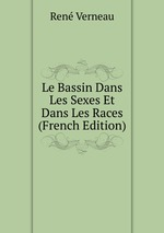 Le Bassin Dans Les Sexes Et Dans Les Races (French Edition)