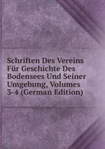 Schriften Des Vereins Fr Geschichte Des Bodensees Und Seiner Umgebung, Volumes 3-4 (German Edition)