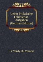 Ueber Praktische Felddienst-Aufgaben (German Edition)