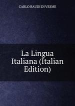 La Lingua Italiana (Italian Edition)
