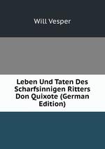 Leben Und Taten Des Scharfsinnigen Ritters Don Quixote (German Edition)