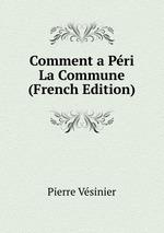 Comment a Pri La Commune (French Edition)