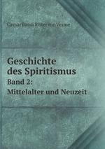 Geschichte des Spiritismus. Band 2: Mittelalter und Neuzeit