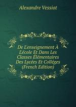 De L`enseignement L`cole Et Dans Les Classes lmentaires Des Lyces Et Collges (French Edition)
